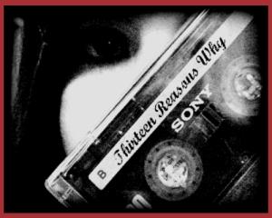 Thirteen Reasons Why Tapes